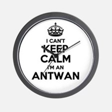 I can't keep calm Im ANTWAN Wall Clock