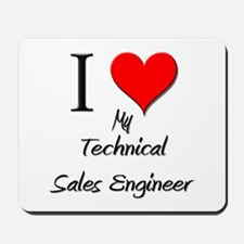 I Love My Technical Sales Engineer Mousepad