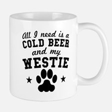 All I Need Is A Cold Beer And My Westie Mugs