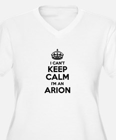 I can't keep calm Im ARION Plus Size T-Shirt