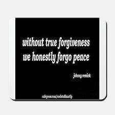 forgiveness and peace Mousepad