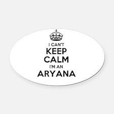 I can't keep calm Im ARYANA Oval Car Magnet