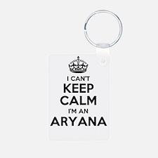 I can't keep calm Im ARYANA Keychains
