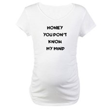 You Don't Know My Mind Shirt
