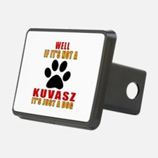 If It Is Not Kuvasz Dog Hitch Cover