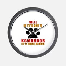 If It Is Not Komondor Dog Wall Clock