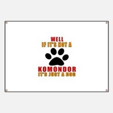If It Is Not Komondor Dog Banner