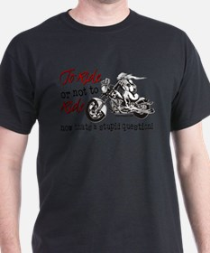 To Ride or Not to Ride T-Shirt