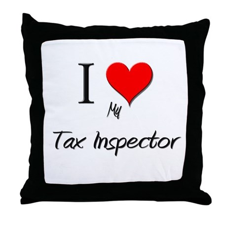 I Love My Tax Inspector Throw Pillow