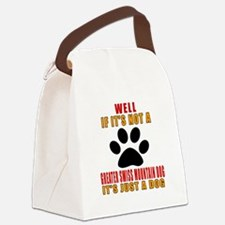 If It Is Not Greater Swiss Mounta Canvas Lunch Bag