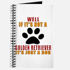If It Is Not Golden Retriever Dog Journal