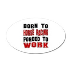 Born To Horse Racing Forced Wall Decal
