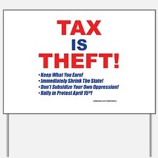 Tax is Theft! Yard Sign