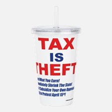 Tax is Theft! Acrylic Double-wall Tumbler