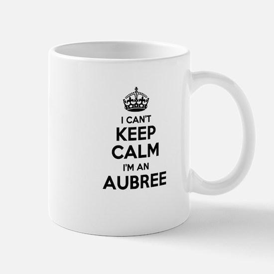 I can't keep calm Im AUBREE Mugs
