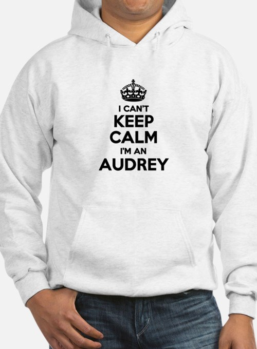 I can't keep calm Im AUDREY Hoodie Sweatshirt