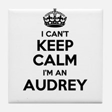 I can't keep calm Im AUDREY Tile Coaster