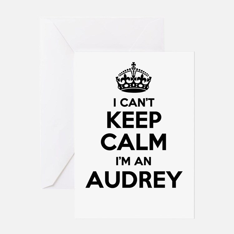 I can't keep calm Im AUDREY Greeting Cards