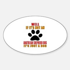 If It Is Not Anatolian Shepherd dog Decal
