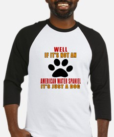 If It Is Not American Water Spanie Baseball Jersey