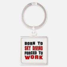 Born To Skye Diving Forced To Work Square Keychain