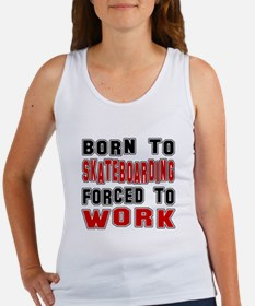 Born To Skateboarding Forced To W Women's Tank Top