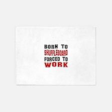 Born To Shuffleboard Forced To Work 5'x7'Area Rug