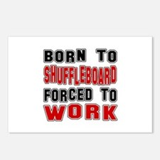Born To Shuffleboard Forc Postcards (Package of 8)