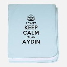 I can't keep calm Im AYDIN baby blanket