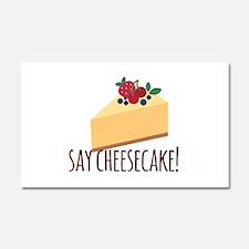 Say Cheesecake Car Magnet 20 x 12