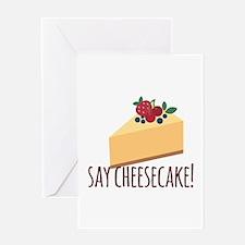 Say Cheesecake Greeting Cards