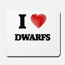 I love Dwarfs Mousepad