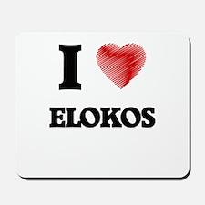 I love Elokos Mousepad