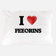 I love Feeorins Pillow Case