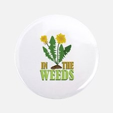 In The Weeds Button