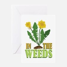 In The Weeds Greeting Cards