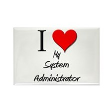 I Love My System Administrator Rectangle Magnet