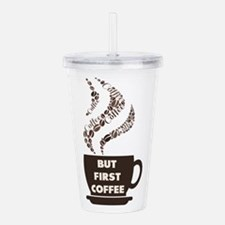 But First Coffee Acrylic Double-wall Tumbler