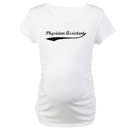 Physician Assistant (vintage) Maternity T-Shirt