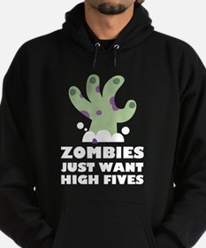 Zombies Just Want High Fives Hoodie