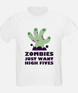 Zombies Just Want High Fives T-Shirt