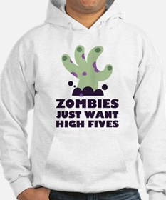 Zombies Just Want High Fives Hoodie Sweatshirt