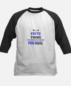 It's a FRITO thing, you wouldn't u Baseball Jersey