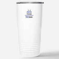 It's a FRITO thing, you Travel Mug
