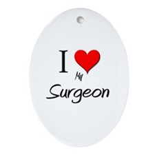I Love My Surgeon Oval Ornament