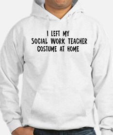 Left my Social Work Teacher Hoodie