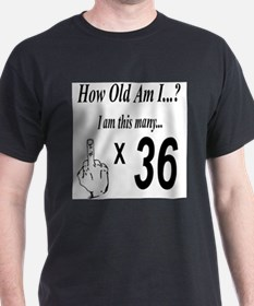 how old am I 36 T-Shirt
