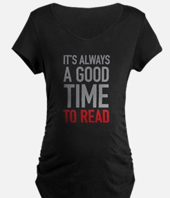 Good Time To Read Maternity T-Shirt