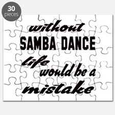 Without Samba dance life would be a mistake Puzzle