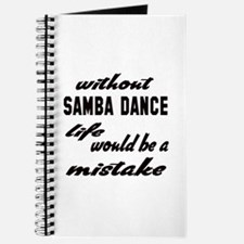Without Samba dance life would be a mistak Journal